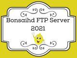 Bonsaihd FTP Server – Top 3 Alternative Media FTP Server 2021