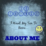 30 things I want my son to know about me meme #30thingschallenge
