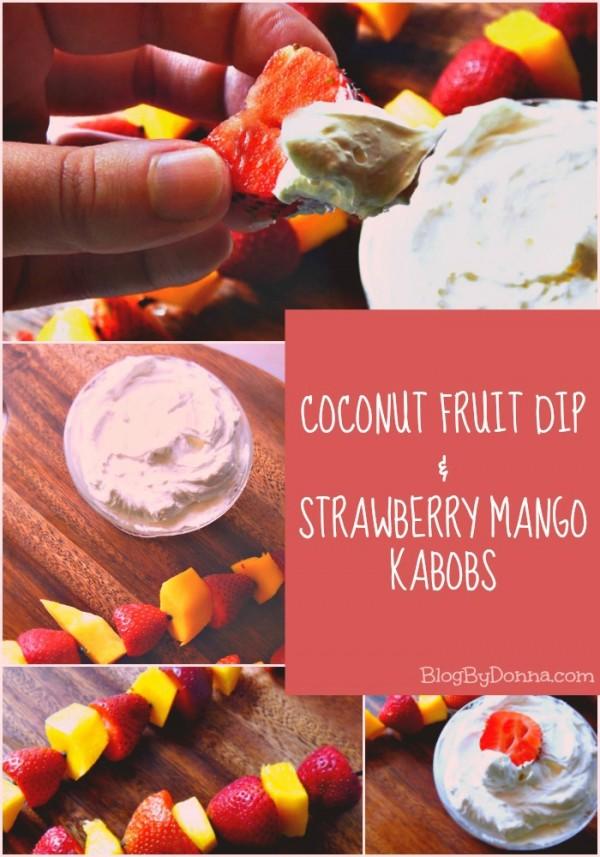 Coconut fruit dip and strawberry mango kabobs