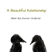 A Beautiful Relationship: What the Doctor Ordered