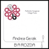 Andrea Gerak & Barozda: Authentic Hungarian Village Music