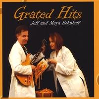 Jeff & Maya Bohnhoff: Grated Hits
