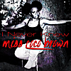 Miss Coco Brown: I Never Knew