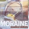 Moraine: Manifest Density