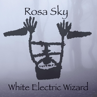 Rosa Sky: White Electric Wizard
