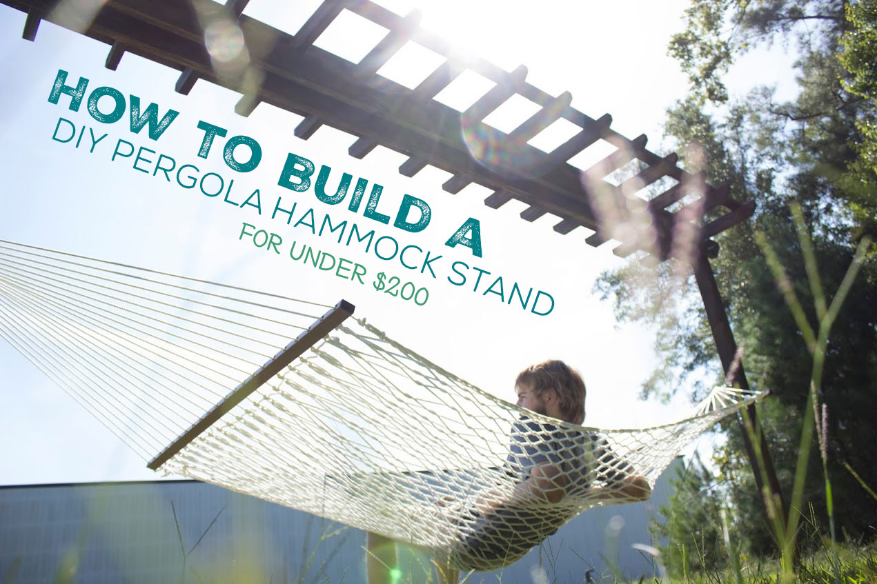 How To Build A Diy Pergola Hammock Stand For Under 200