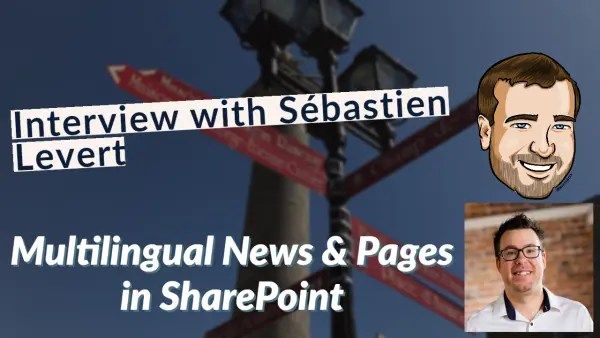 Multilingual News and Pages in SharePoint with Sébastien Levert