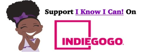 I Know I Can on IndieGoGo