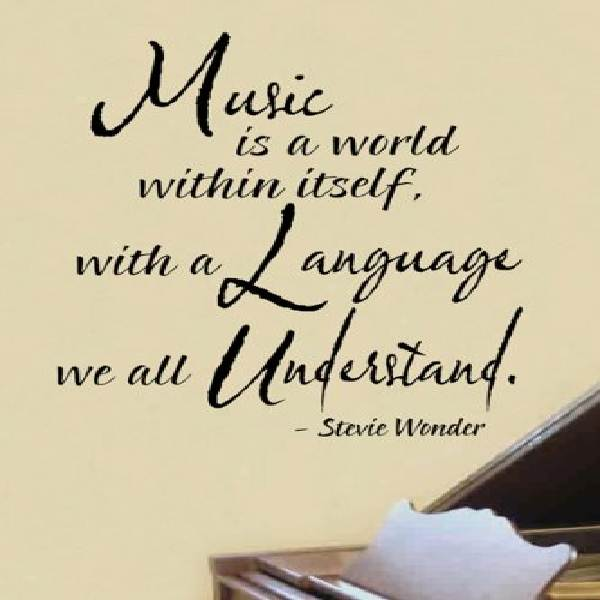 music-is-a-world-within-itself-with-a-language-we-all-understand