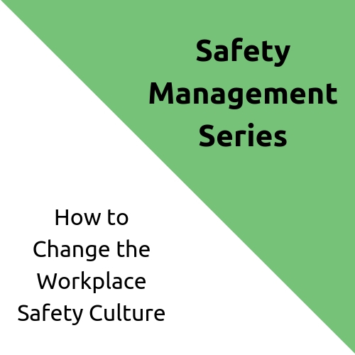 How to Change the Workplace Safety Culture