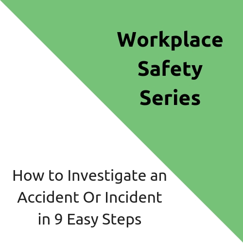 How to Investigate an Accident Or Incident in 9 Easy Steps