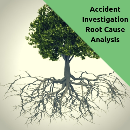 Accident Investigation: Root Cause Analysis