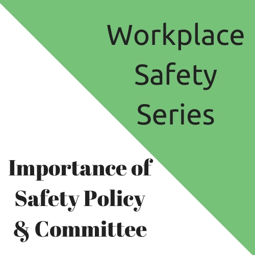 Importance of Safety Policy & Committee