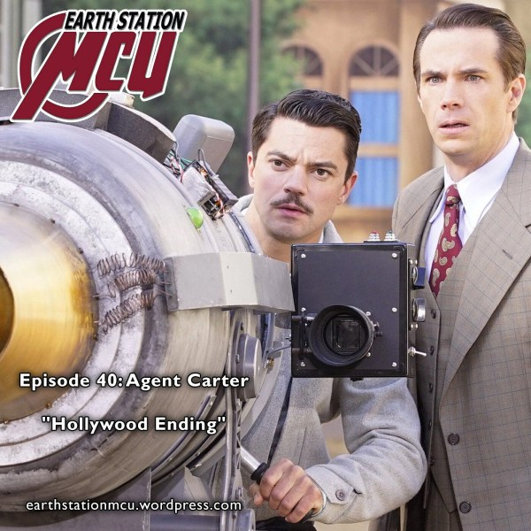 Earth Station MCU Episode 40: Agent Carter,