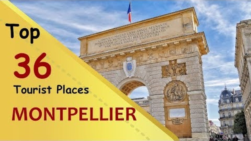 """MONTPELLIER"" Top 36 Tourist Places 