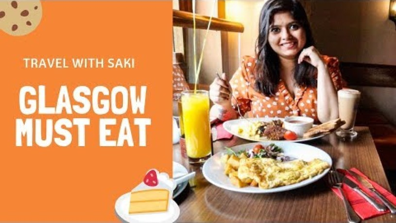 Glasgow Food - Things You Must Eat in Glasgow   Scotland