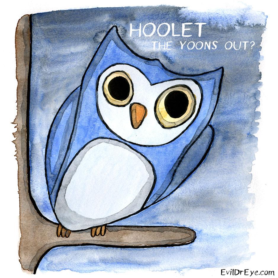 Hoolet yoons?