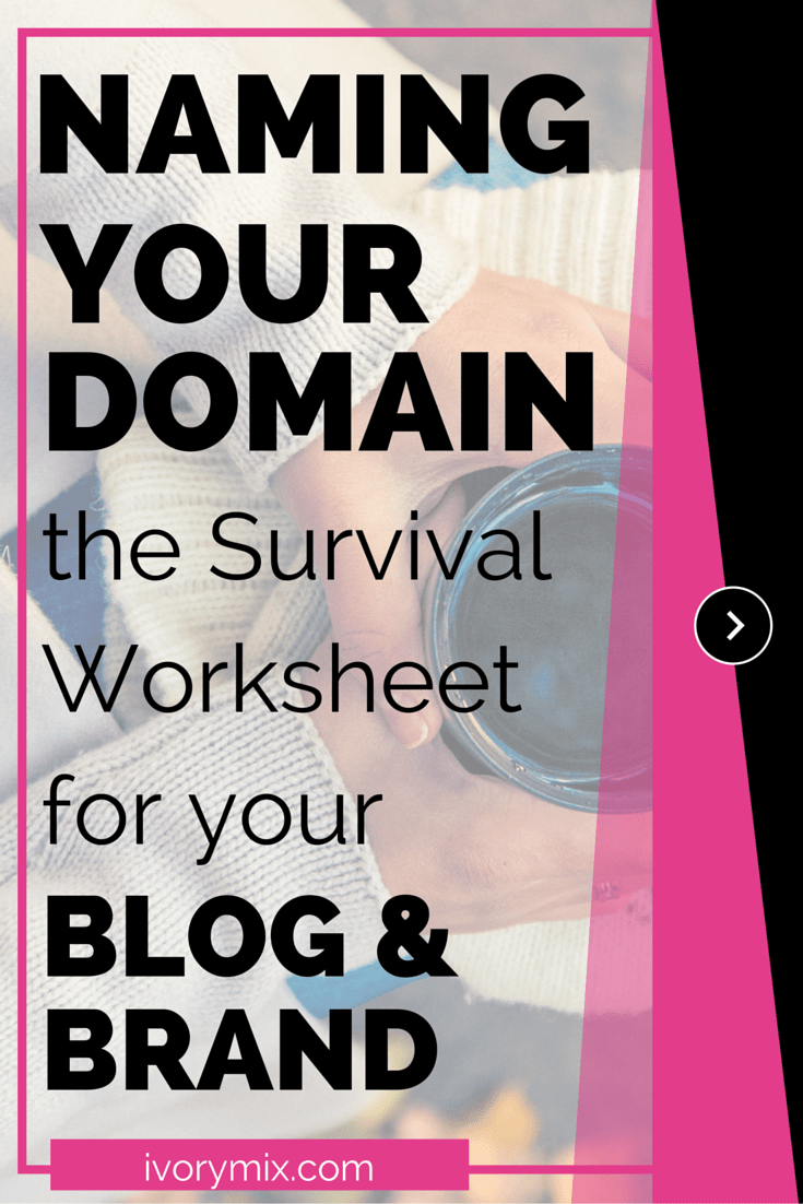 Naming your domain name. a survival worksheet for your blog and brand