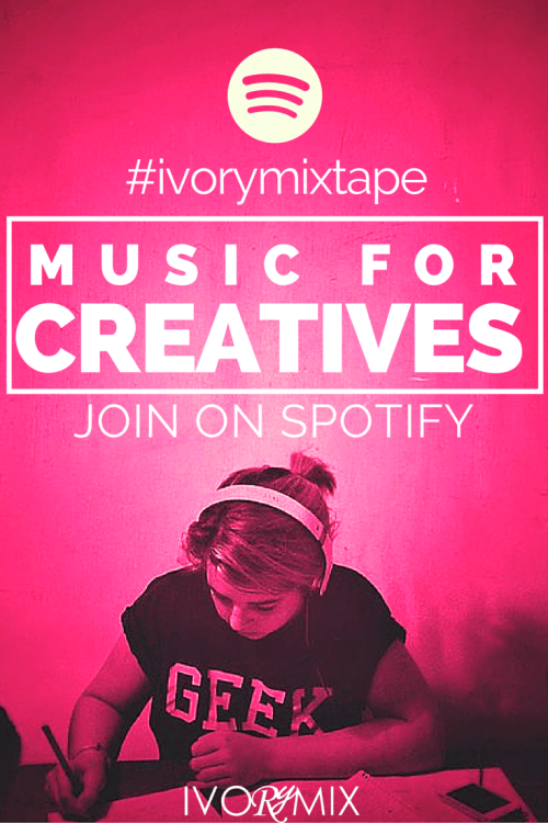 #ivorymixtape - Music for creative people and bloggers - join on spotify