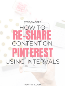 Re-schedule your content on Pinterest using Tailwind Intervals