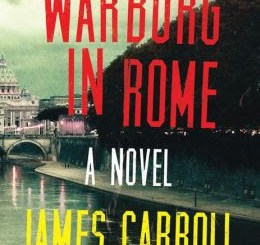 James Carroll: Warburg in Rome