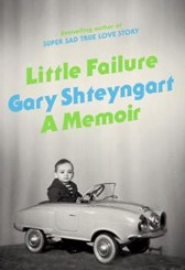 Little Failure: A Memoir by Gary Shteyngart