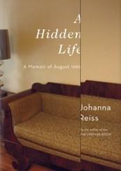 A Hidden Life: A Memoir of August 1969 by Johanna Reiss