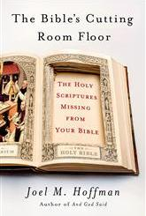 The Bible's Cutting Room Floor by Joel Hoffman