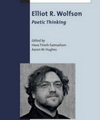 Elliot R. Wolfson: Poetic Thinking
