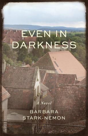 Even in Darkness by Barbara Stark-Nemon