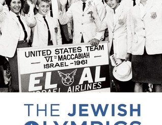 The Jewish Olympics: The History of the Maccabiah Games by Ron Kaplan