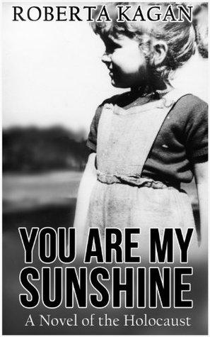 You Are My Sunshine by Roberta Kagan