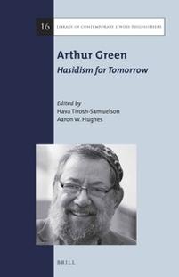 Arthur Green: Hasidism for Tomorrow