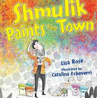 Shmulik Paints the Town by Lisa Rose