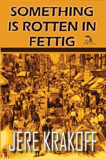 Something Is Rotten in Fettig by Jere Krakoff