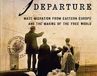 The Great Departure: Mass Migration from Eastern Europe and the Making of the Free World by Tara Zahra