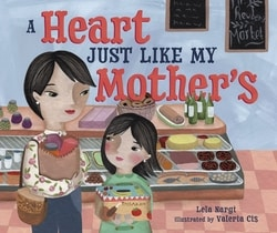 A Heart Just Like My Mother's by Lela Nargi