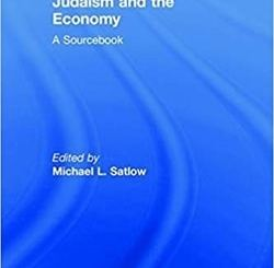Judaism and the Economy: A Sourcebook by Michael L. Satlow