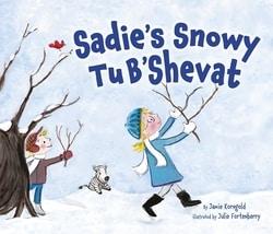 Sadie's Snowy Tu B'Shevat by Jamie Korngold