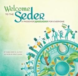 Welcome to the Seder: A Passover Haggadah for Everyone by Rabbi Kerry M. Olitzky