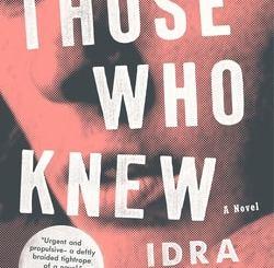 Those Who Knew by Idra Novey