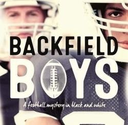 Backfield Boys: A Football Mystery in Black and White by John Feinstein