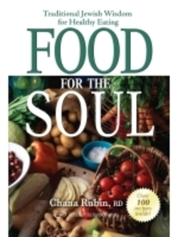 Food for the Soul: Traditional Jewish Wisdom for Healthy Eating by Chana Rubin