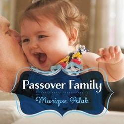 Passover Family by Monique Polak