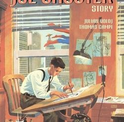 The Joe Shuster Story: The Artist Behind Superman by Julian Voloj