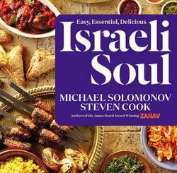 Israeli Soul: Easy, Essential, Delicious by Michael Solomonov, Steven Cook