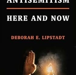 Antisemitism: Here and Now by Deborah E. Lipstadt