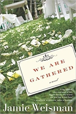 We Are Gathered by Jamie Weisman