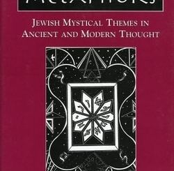 Kabbalistic Metaphors: Jewish Mystical Themes in Ancient and Modern Thought by Sanford L. Drob