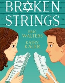 Bro­ken Strings by Eric Wal­ters and Kathy Kacer
